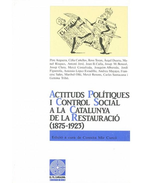Actituds polítiques i control social a la Catalunya de la Restauració (1875-1923)