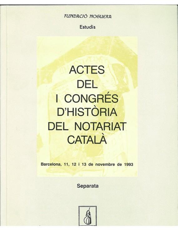 Actes del I Congrés d'Història del Notariat Català
