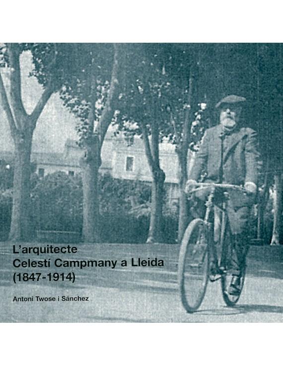 L'arquitecte Celestí Campmany a Lleida (1847-1914)