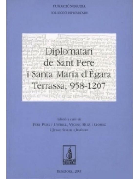 Diplomatari de Sant Pere i Santa Maria d'Ègara. Terrassa, 958-1207