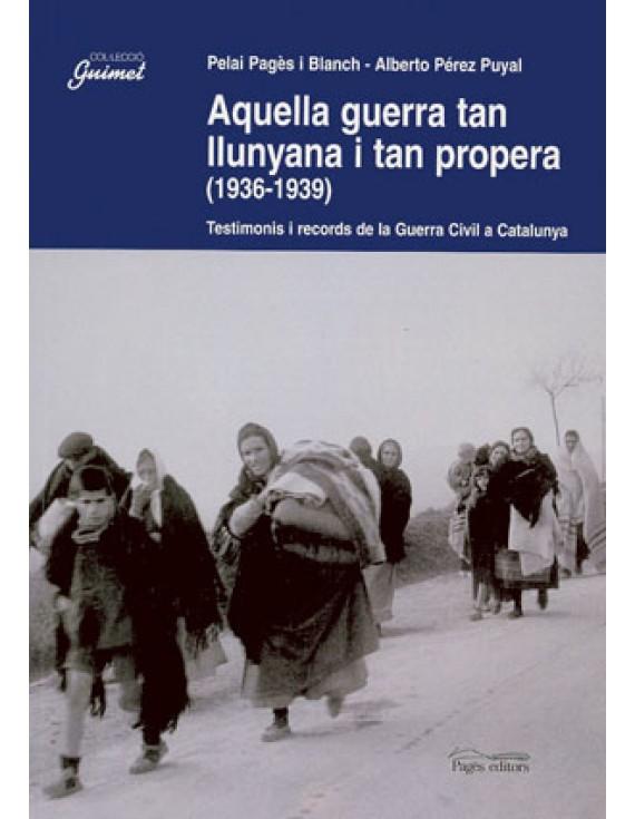 Aquella guerra tan llunyana i tan propera (1936-1939)