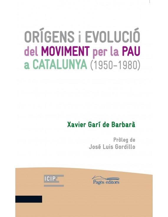 Orígens i evolució del Moviment per la Pau a Catalunya (1950-1980)