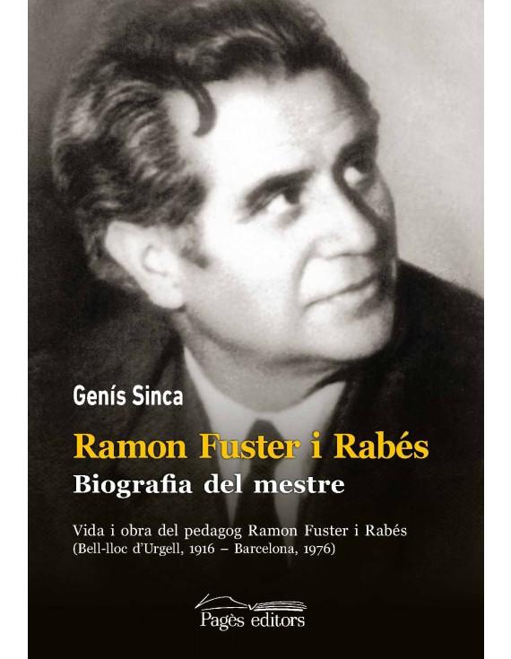 Ramon Fuster i Rabés. Biografia del mestre