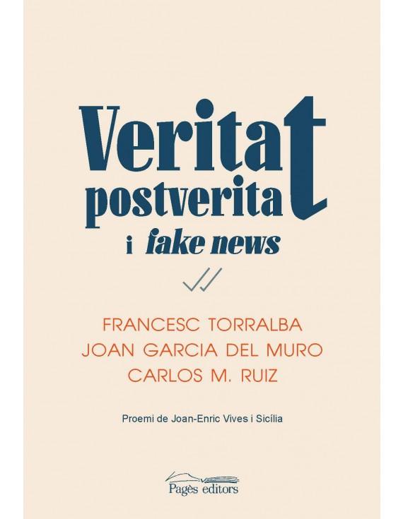 Veritat, postveritat i <i>fake news</i>