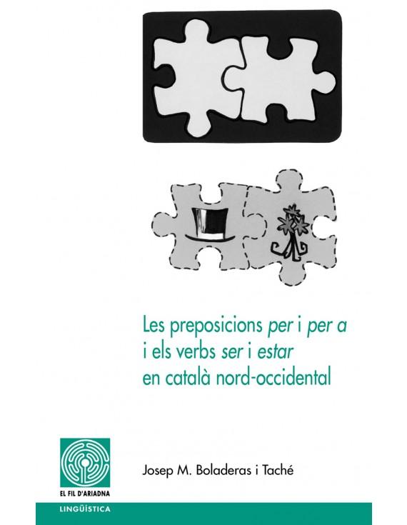 Les preposicions <i>per</i> i <i>per a</i> i els verbs <i>ser</i> i <i>estar</i> en català nord-occidental
