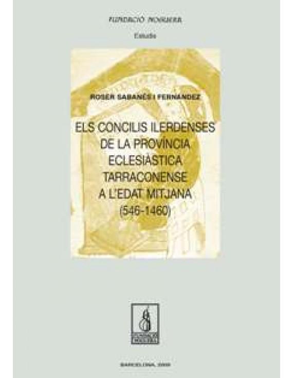 Els Concilis Ilerdenses de la Província Eclesiàstica Tarraconense a l'Edat Mitjana (546-1460)
