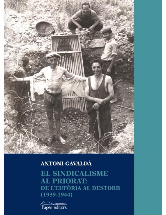 El sindicalisme al Priorat: de l'eufòria al destorb (1939-1944)
