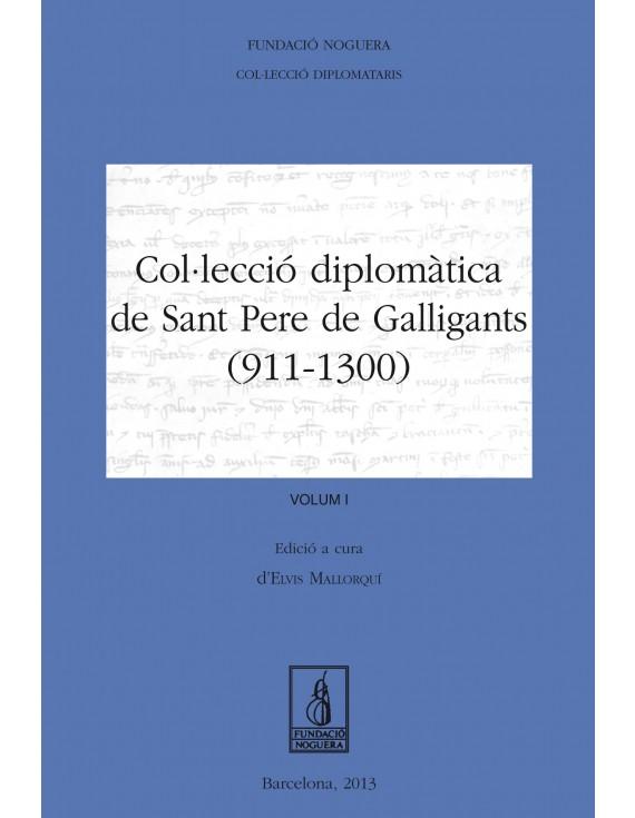 Col·lecció diplomàtica de Sant Pere de Galligants (911-1300)
