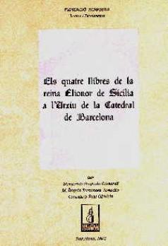 Els quatre llibres de la reina Elionor de Sicília a l'Arxiu de la catedral de Barcelona