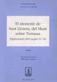 El monestir de Sant Llorenç del Munt sobre Terrassa. Diplomatari dels segles X i XI