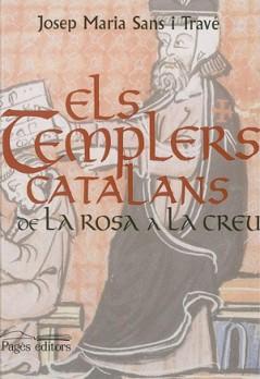 Els templers catalans. De la rosa a la creu