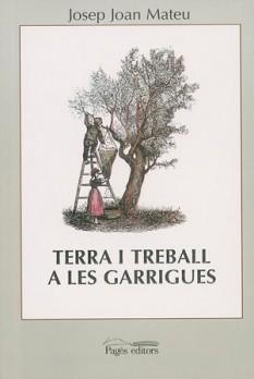 Terra i treball a les Garrigues (1850-1950)