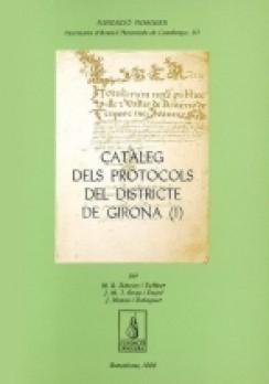 Catàleg dels protocols del districte de Girona (I)