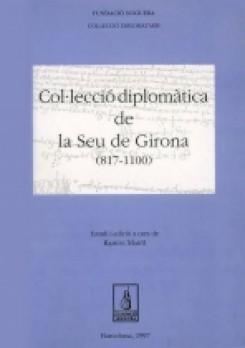 Col·leccio diplomàtica de la Seu de Girona (817-1110)