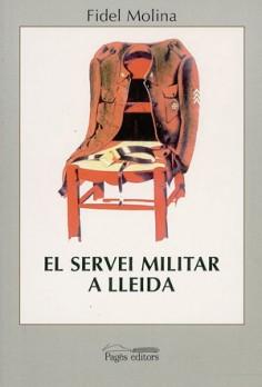 El servei militar a Lleida. Història i sociologia de les quintes (1878-1960)