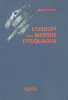 L'origen dels Mossos d'Esquadra