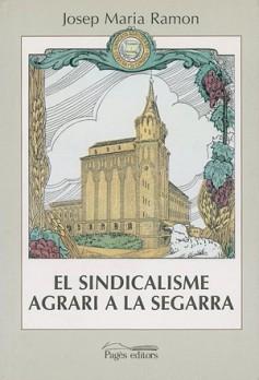 El sindicalisme agrari a la Segarra