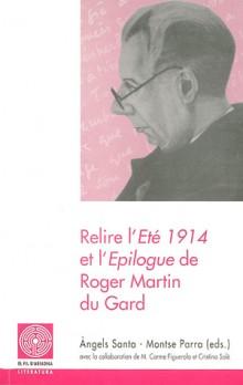 Relire l'Eté 1914 et l'Epilogue de Roger Martin du Gard