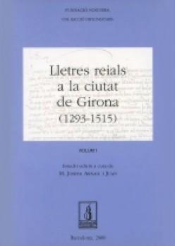 Lletres reials a la ciutat de Girona (1293-1515, 1517-1713)