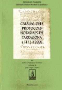 Catàlegs dels protocols notarials de Tarragona (1472-1899)