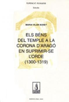 Els béns del Temple de la Corona d'Aragó en suprimir-se l'orde (1300-1319)
