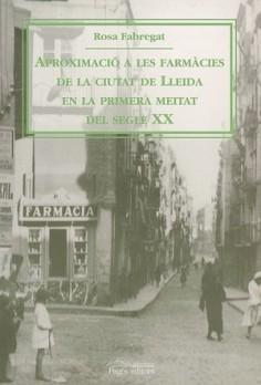 Aproximació a les farmàcies de Lleida en la primera meitat del segle XX