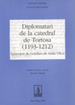 Diplomatari de la catedral de Tortosa (1193-1212). Episcopat de Gombau de Santa Oliva