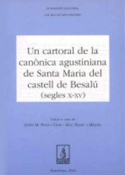 Un cartoral de la canònica agustiniana de Santa Maria del castell de Besalú (s. X-XV)