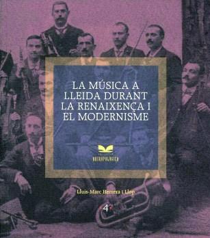 La música a Lleida durant la Renaixença i el Modernisme