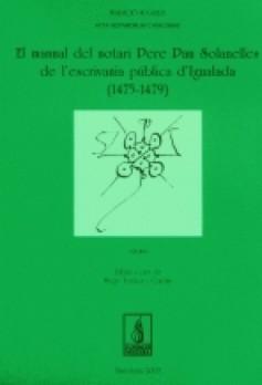 El manual del notari Pere Pau Solanelles de l'escrivania pública d'Igualada (1475-1479)