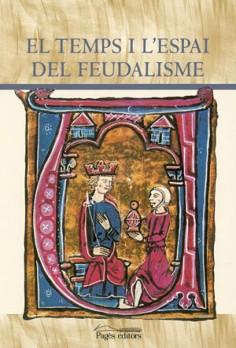 El temps i l'espai del feudalisme
