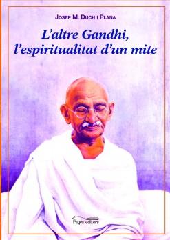 L'altre Gandhi, l'espiritualitat d'un mite