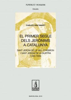El primer segle dels Jerònims  a Catalunya