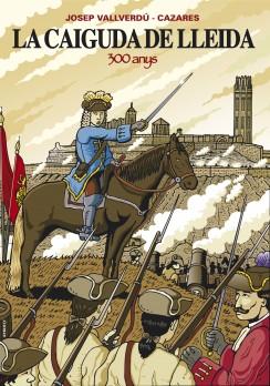 La caiguda de Lleida, 300 anys