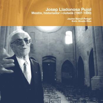 Josep Lladonosa Pujol: mestre, historiador i ciutadà (1907-1990)