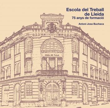 L'Escola del Treball de Lleida. 75 anys de formació