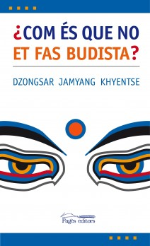 Com és que no et fas budista?
