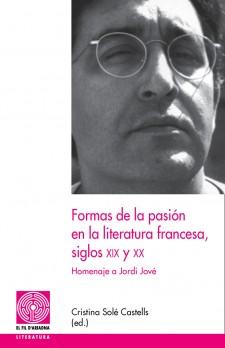 Formas de la pasión en la literatura francesa, siglos XIX y XX