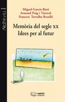 Memòria del segle XX. Idees per al futur