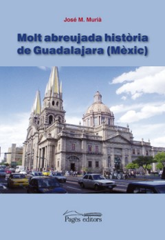 Molt abreujada història de Guadalajara (Mèxic)
