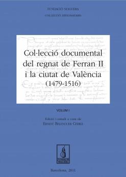Col·lecció documental del regnat de Ferran Ii i la ciutat de València (1479-1516)