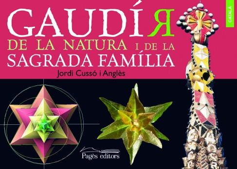 Gaudí'r de la natura i de la Sagrada Familia