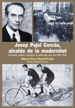 Josep Pujol Cercós, alcalde de la modernitat