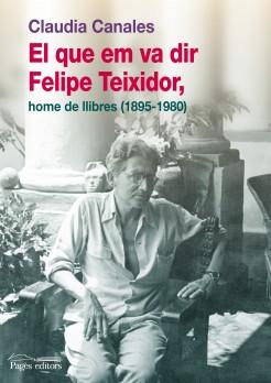 El que em va dir Felipe Teixidor, home de llibres (1895-1980)