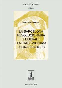 La Barcelona revolucionària i liberal: exaltats, milicians i conspiradors
