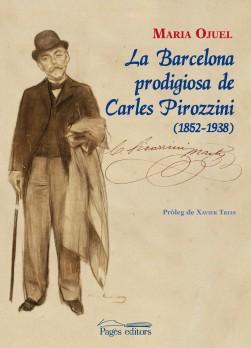 La Barcelona prodigiosa de Carles Pirozzini (1852-1938)