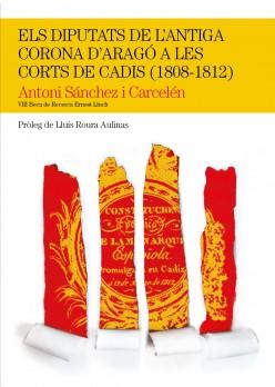Els diputats de l'antiga Corona d'Aragó a les Corts de Cadis (1808-1812)