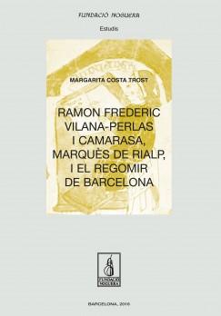 Ramon Frederic Vilana-Perlas i Camarasa, marquès de Rialp, i el regomir de Barcelona