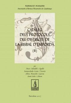 Catàleg dels protocols del districte de la Bisbal d'Empordà. Volum 2