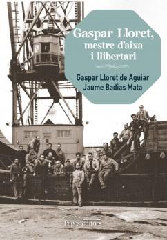 Gaspar Lloret, mestre d'aixa i llibertari